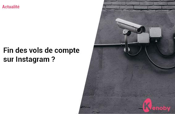 Comptes Instagram piratés : Plus jamais !