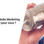 Social Media Marketing ... Est-ce pour vous ?