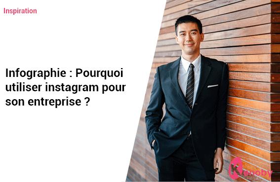 Infographie : Pourquoi utiliser instagram pour son entreprise ?