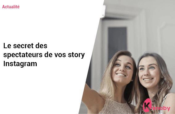 Le secret des spectateurs de vos stories Instagram