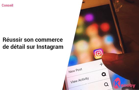 Réussir son commerce de détail sur Instagram