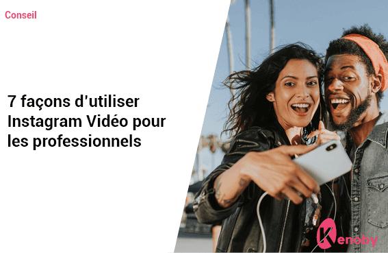 7 façons d'utiliser Instagram Vidéo pour les professionnels
