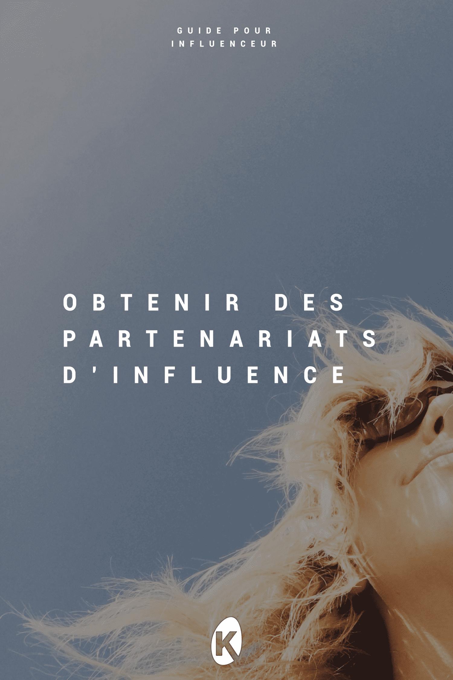 Comment obtenir des partenariats d'influence ?
